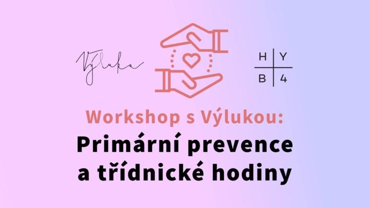 Workshop s Výlukou: Primární prevence a třídnické hodiny