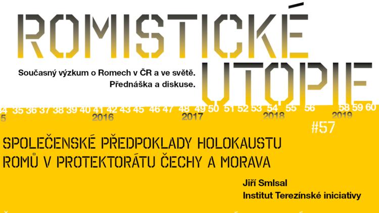 Romistické utopie #57: Společenské předpoklady holokaustu Romů v Protektorátu Čechy a Morava