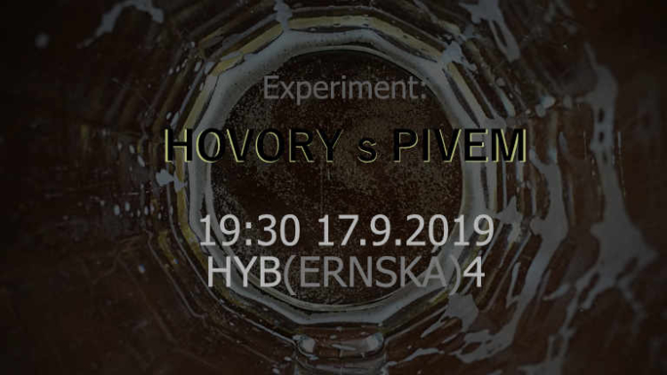 Experiment: Hovory s pivem