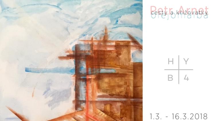 Výstava Petr Arnet v galerii HYB4