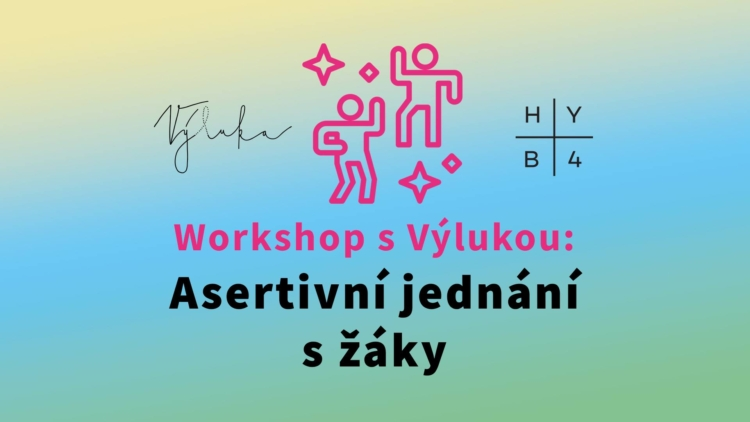 Workshop s Výlukou: Asertivní jednání s žáky