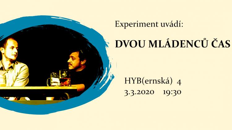 HYB4 Divadlo: Experiment uvádí: Dvou mládenců čas