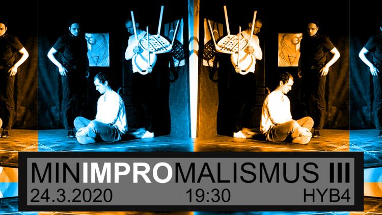 HYB4 Divadlo: Minimpromalismus III.