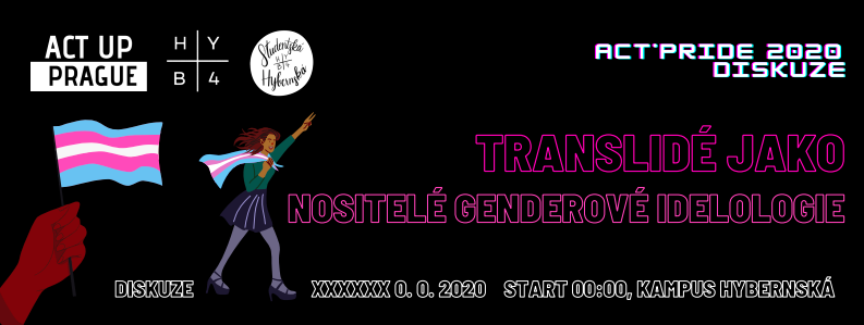 HYB4 Student: Act*Pride: Trans lidé jako nositelé genderové ideologie