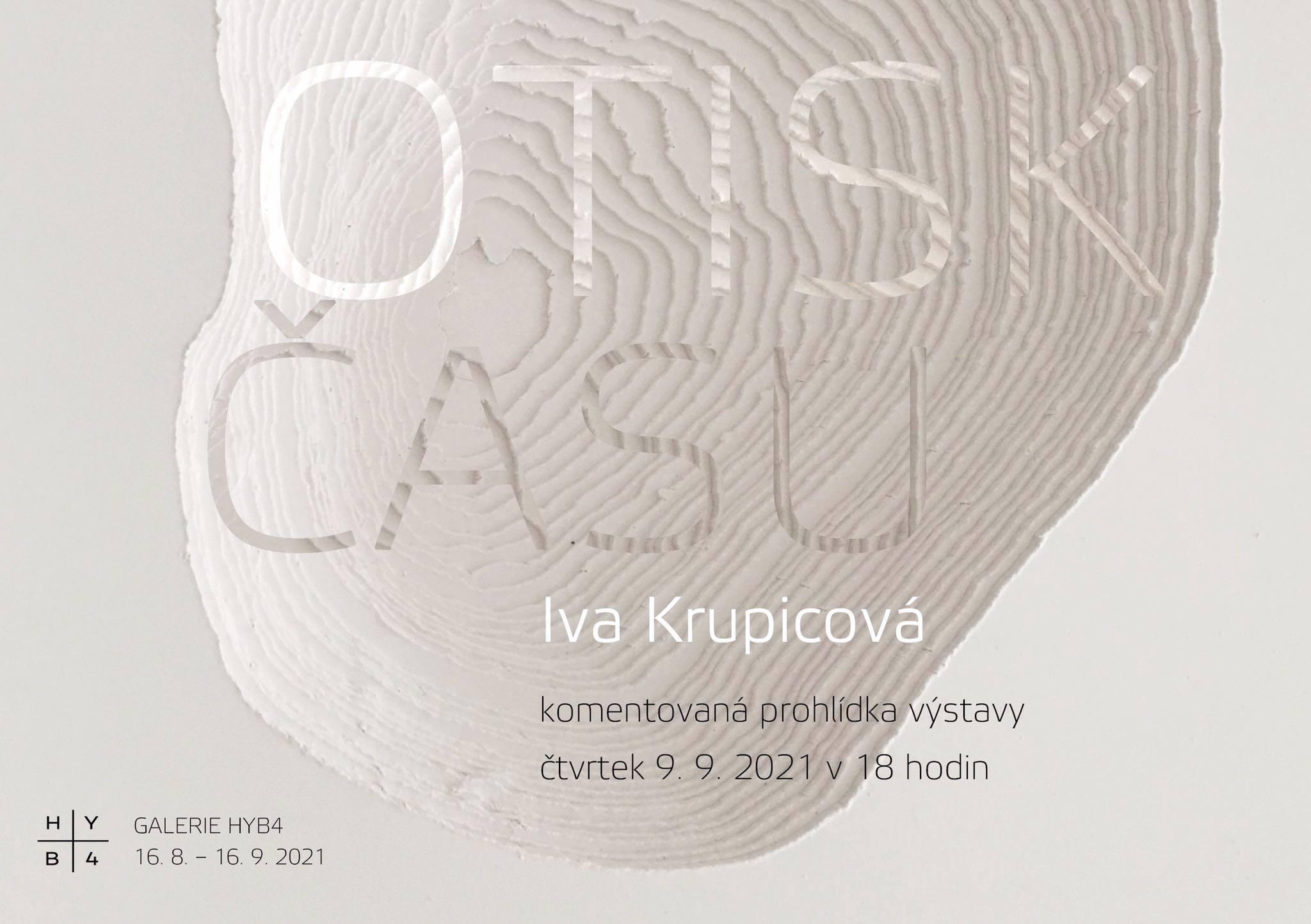 HYB4 GALERIE: Iva Krupicová / Otisk času